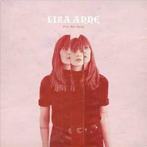 Liza Anne - Fine But Dying (CD)