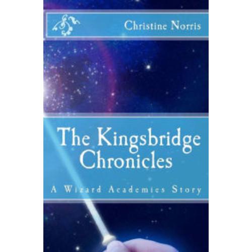 Wizard Academies: The Kingsbridge Chronicles