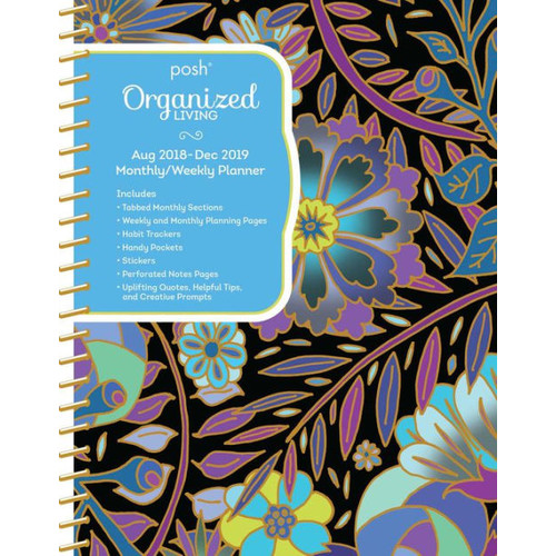 2018-2019 Posh: Midnight Garden Organized Living Monthly/Weekly Planning Calendar
