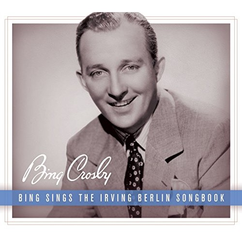 Bing Sings the Irving Berlin Songbook [CD]