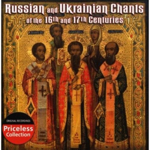 Russian and Ukrainian Chants of the 16th and 17th Centuries [CD]