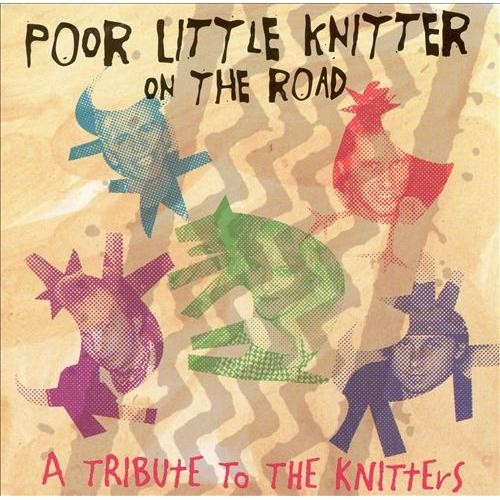 Poor Little Knitter on the Road: A Tribute to the Knitters [CD]