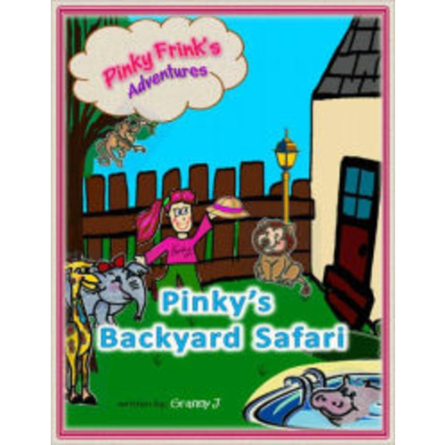 Pinky's Backyard Safari - Pinky Frink's Adventures