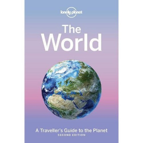Lonely Planet the World : A Traveller's Guide to the Planet (Hardcover)