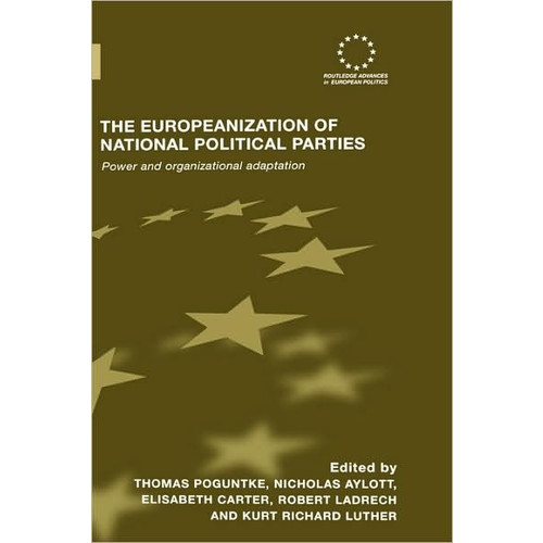The Europeanization of National Political Parties: Power and Organizational Adaptation / Edition 1