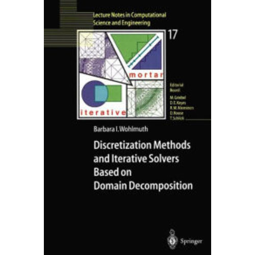 Discretization Methods and Iterative Solvers Based on Domain Decomposition / Edition 1