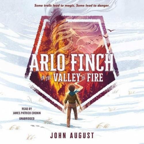 Arlo Finch in the Valley of Fire - Unabridged (Arlo Finch) by John August (CD/Spoken Word)