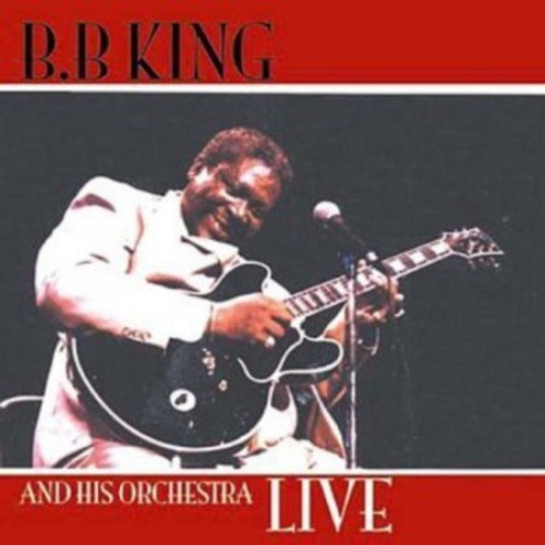 B.B. King and His Orchestra Live [CD]
