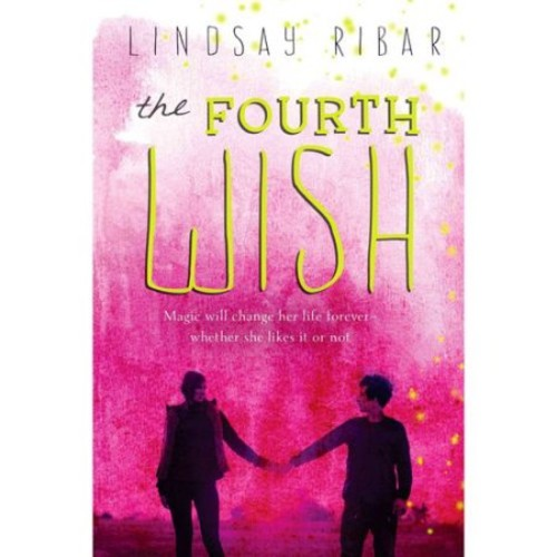 The Fourth Wish : The Art of Wishing: Book 2