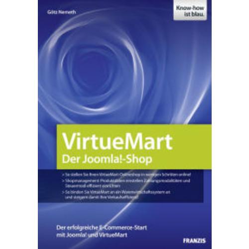VirtueMart - Der Joomla!-Shop: Der erfolgreiche E-Commerce-Start mit Joomla! und VirtueMart