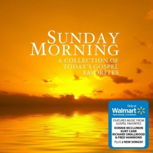 Sunday Morning: A Collection Of Today's Gospel Favorites