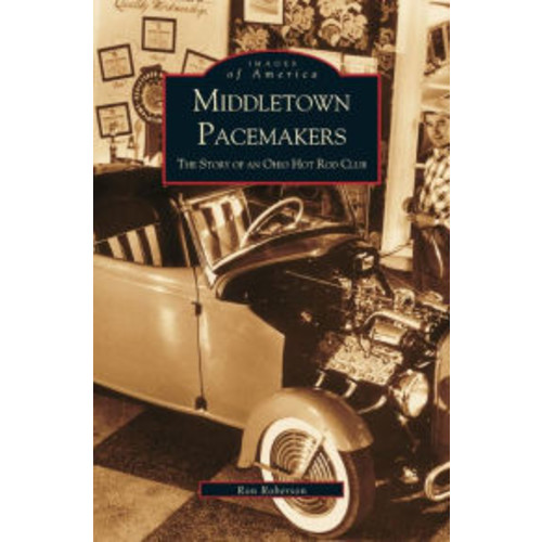 Middletown Pacemakers: : The Story of an Ohio Hot Rod Club