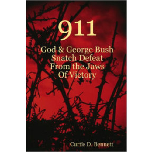 911: God & George Bush Snatch Defeat from the Jaws of Victory
