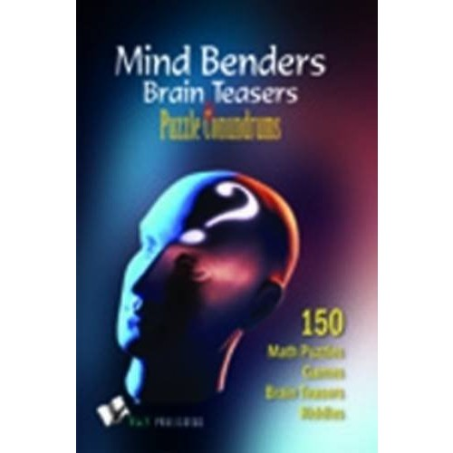 Mind Benders Brain Teasers & Puzzle Conundrums