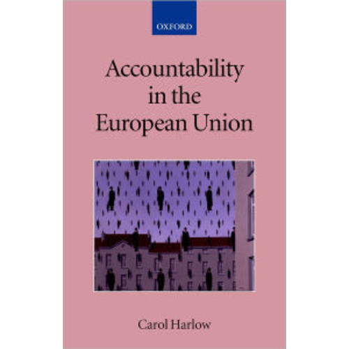 Accountability in the European Union (The Collected Courses of the Academy of European Law Series)