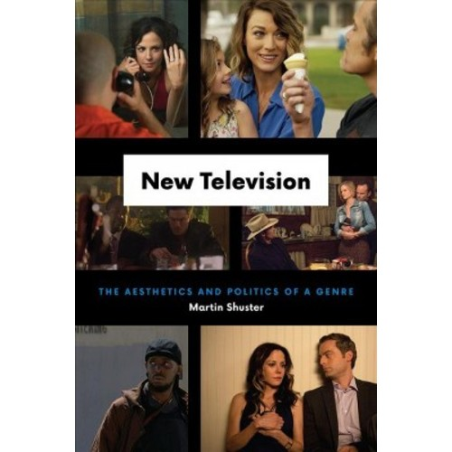 Television : The Aesthetics and Politics of a Genre (Paperback) (Martin Shuster)