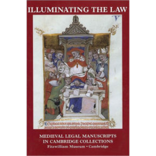 Illuminating the Law: Legal Manuscripts in Cambridge Collections