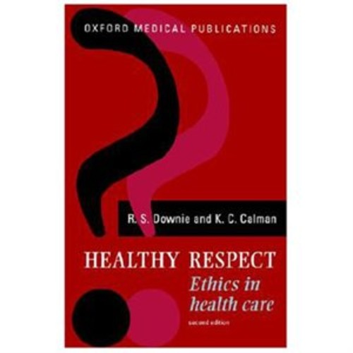 Healthy Respect : Ethics in Health Care (Paperback)