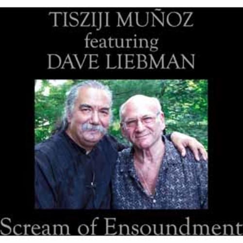 Tisziji Munoz with Dave Liebman - Scream Of Ensoundment [Audio CD]