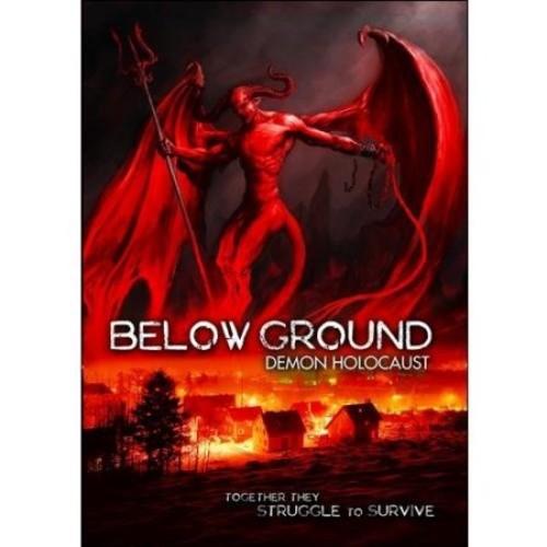 Below Ground: Demon Holocaust [DVD] [2011]