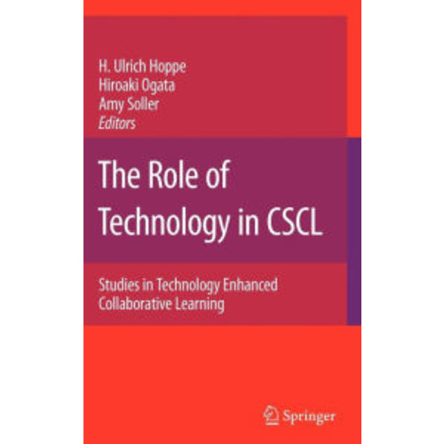 The Role of Technology in CSCL: Studies in Technology Enhanced Collaborative Learning / Edition 1