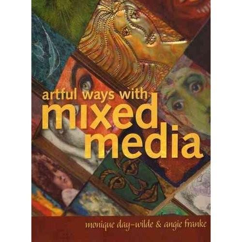 Artful Ways With Mixed Media
