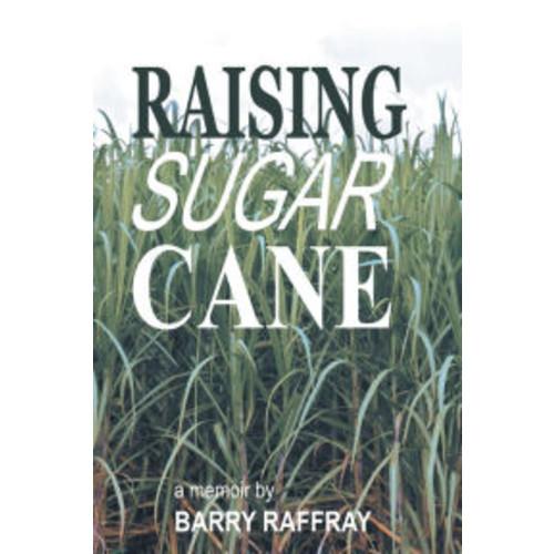 Raising Sugar Cane: A Memoir