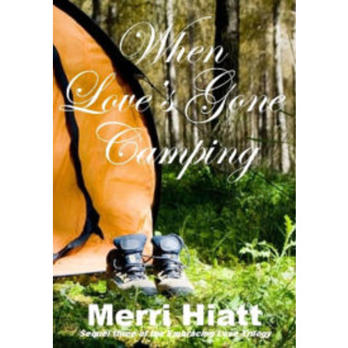 When Love's Gone Camping (Sequel three of the Embracing Love Trilogy)