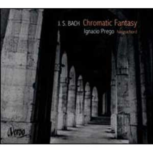 Bach: Chromatic Fantasy By Ignacio Prego (Audio CD)