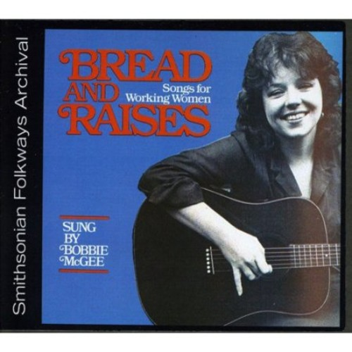 Bread and Raises: Songs for Working Women [CD]