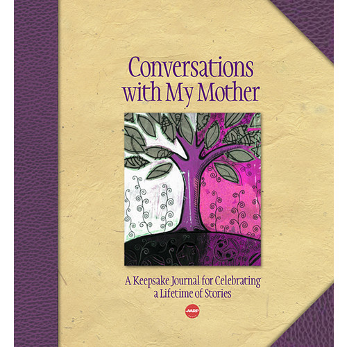 Conversations with My Mother : A Keepsake Journal for Celebrating a Lifetime of Stories
