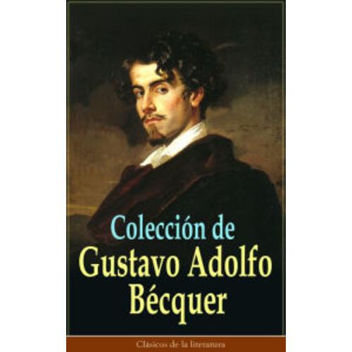 Coleccin de Gustavo Adolfo Bcquer: Clsicos de la literatura