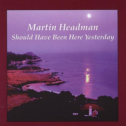 Should Have Been Here Yesterday [CD]