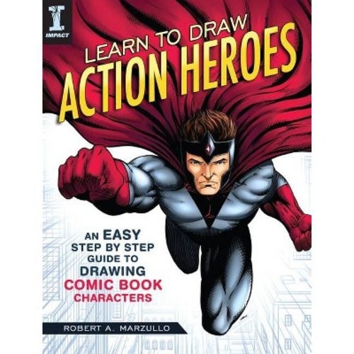 Learn to Draw Action Heroes : An Easy Step-by-Step Guide to Drawing Comic Book Characters (Paperback)