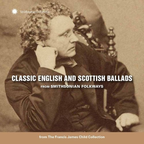 Classic English and Scottish Ballads From Smithsonian Folkways [CD]