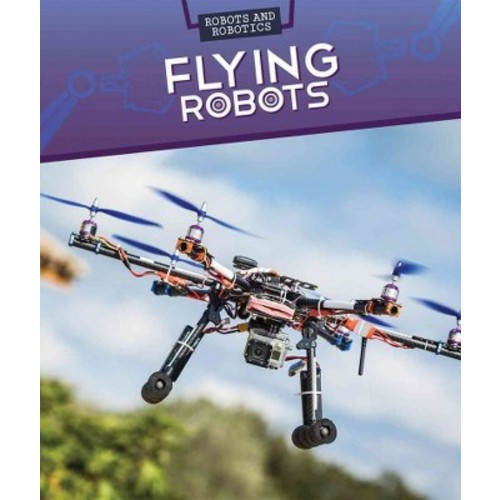 Flying Robots (Library) (Daniel R. Faust)