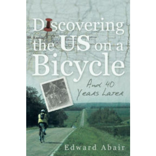 Discovering the US on a Bicycle: And 40 Years Later