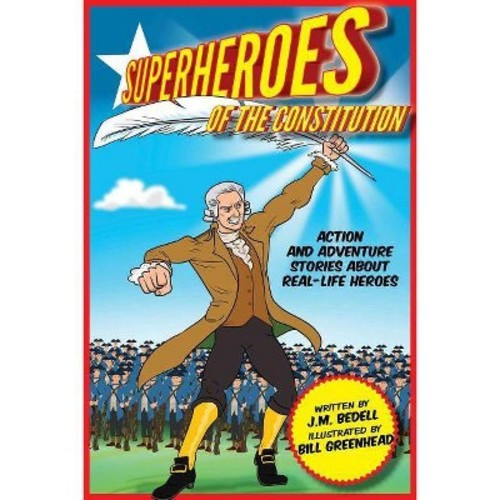 Superheroes of the Constitution : Action and Adventure Stories About Real-Life Heroes (Paperback) (J. M.