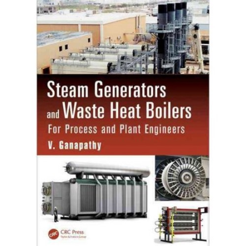 Steam Generators and Waste Heat Boilers: For Process and Plant Engineers