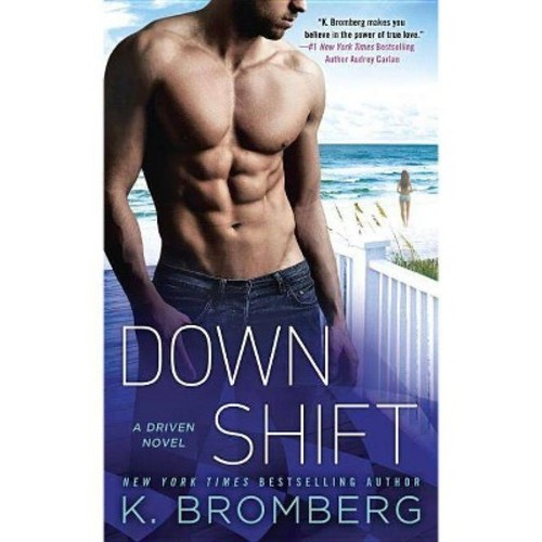 Down Shift (Paperback) (K. Bromberg)