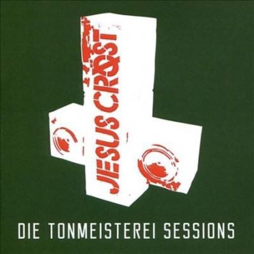 Jesus Crost - Die Tonmeisterei Sessions (CD)
