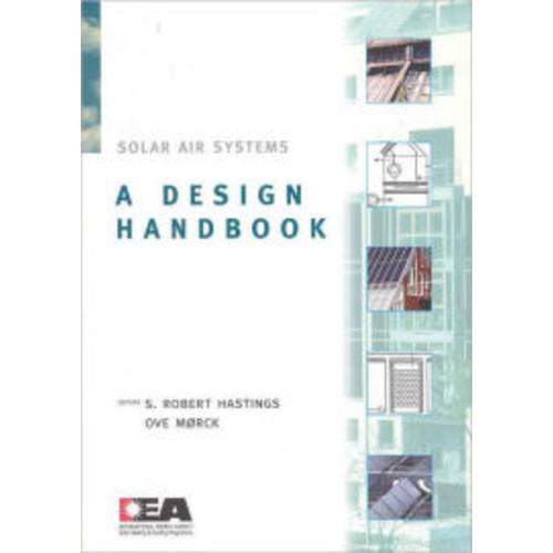 Solar Air Systems - A Design Handbook