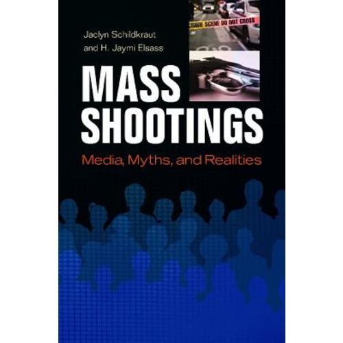 Mass Shootings: Media, Myths, and Realities