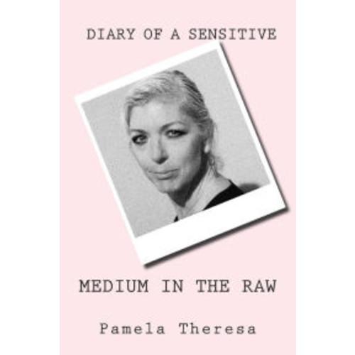 Medium in the Raw: Diary of a Sensitive