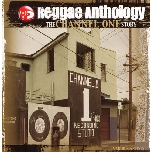 Reggae Anthology/channel One
