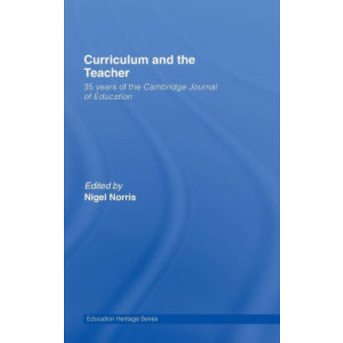 Curriculum and the Teacher: 35 Years of the Cambridge Journal of Education / Edition 1