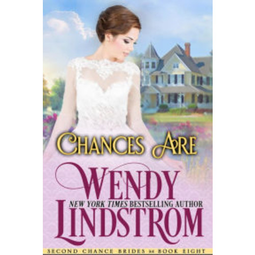Chances Are: A Sweet & Clean Historical Romance (Second Chance Brides, #8)