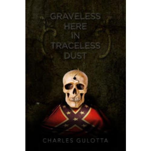 Graveless Here in Traceless Dust