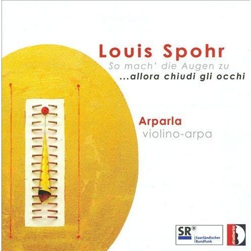 Louis Spohr: So mach' die Augen zu [CD]