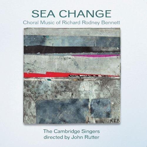 Sea Change: Choral Music Of Richard Rodney Bennett-CD
